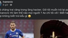 Hacker Việt chưa buông tha tài khoản cựu cầu thủ Chelsea