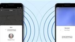 Tin tức công nghệ mới nhất ngày 5/8: Google ra mắt Nearby Share, chia sẻ nhanh như AirDrop của Apple