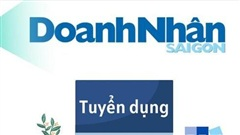 Báo Doanh Nhân Sài Gòn tuyển dụng phóng viên, biên tập viên