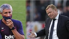 Koeman không thể chỉ đạo Barca ở La Liga vì Quique Setien?