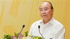 Thủ tướng yêu cầu các bộ trưởng, chủ tịch tỉnh không bàn lùi
