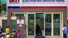 Vụ truyền thuốc hết hạn tại Bệnh viện Truyền máu – Huyết học: Ai là thủ phạm?