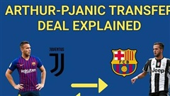 Thương vụ trao đổi Pjanic – Arthur: Nghệ thuật làm đẹp báo cáo tài chính của Barcelona và Juventus