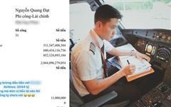 Chàng phi công trẻ nhất Việt Nam khoe bảng lương hơn 2044 tỷ đồng/tháng khiến dân mạng há hốc mồm và sự thật phía sau lại càng gây choáng váng