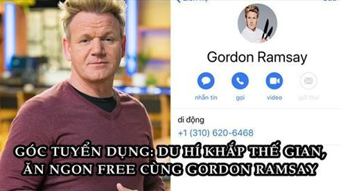 Siêu đầu bếp Gordon Ramsay tìm người cùng đi du lịch, ăn ngon hoàn toàn miễn phí trong 2 tuần