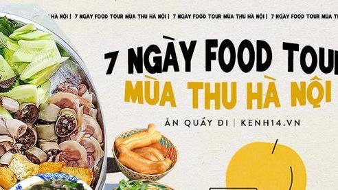Đi ăn cả tuần không trùng món nào: tham khảo ngay cẩm nang 7 ngày 'ăn sập Hà Nội' dưới đây này!