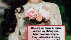 Cô gái khiến nhiều người 'cười ngất' khi đưa ra lời khuyên lấy chồng cho 'hội chị em'