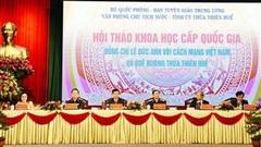 Hội thảo khoa học quốc gia 'Đồng chí Lê Đức Anh với cách mạng Việt Nam và quê hương Thừa Thiên - Huế'