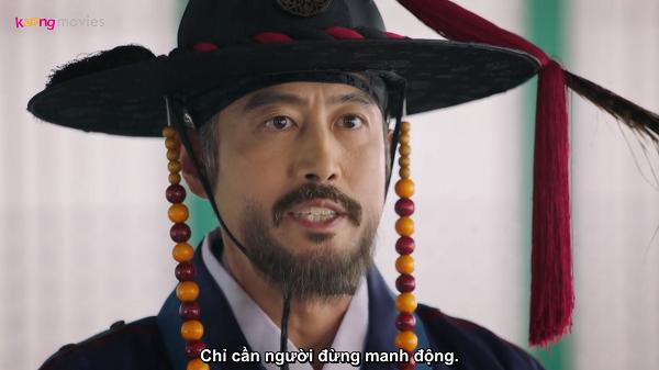 'Tính mạng của Gae Ddong sẽ được bảo toàn chỉ cần ngài đừng manh động.' - Shin Moon Seok dặn dò Hoàng Thượng.