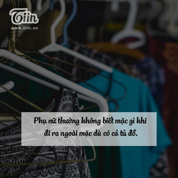 Câu nói thường xuyên của chị em khi đứng trước tủ quần áo là: 'Em không có gi để mặc.'