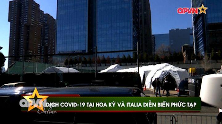 Dịch Covid-19 tại Hoa Kỳ và Italia diễn biến phức tạp