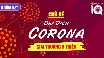 Mocha IQ: Tuần lễ đặc biệt với chủ đề giúp nâng cao kiến thức về Đại dịch Corona