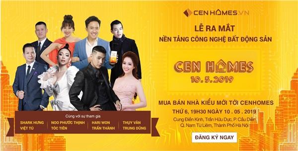 Lễ ra mắt nền tảng công nghệ bất động sản CenHomes sẽ có sự xuất hiện của những chuyên gia, nghệ sỹ thuộc top đầu showbiz Việt hiện nay.