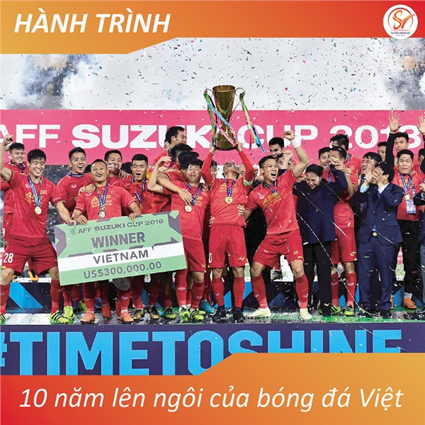 Đội tuyển bóng đá Việt Nam – Hành trình 10 năm chinh chiến để giànhchiếc cúp Vàng AFF Cup 2018