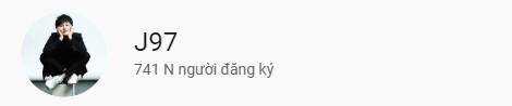Kênh Youtube có tên J97 mà Jack mới lập có lượt 'sub' tăng chóng mặt