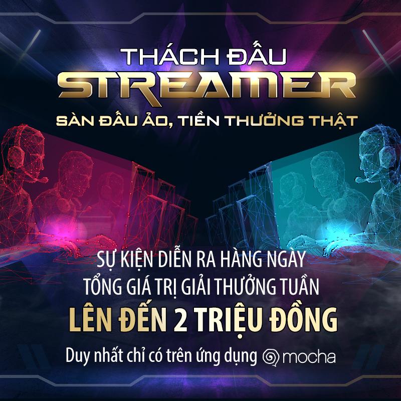 Sự kiện Thách đấu Streamer: Sàn đấu ảo, tiền thưởng thật - Ngày 25/9 1