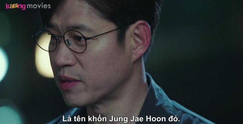 Goong Chul nói thẳng mình căm ghét Jae Hoon.Dù kết quả có phải anh ta giết hay không thì Goong Chul vẫn sẽ căm hận anh ta đến hết cuộc đời này