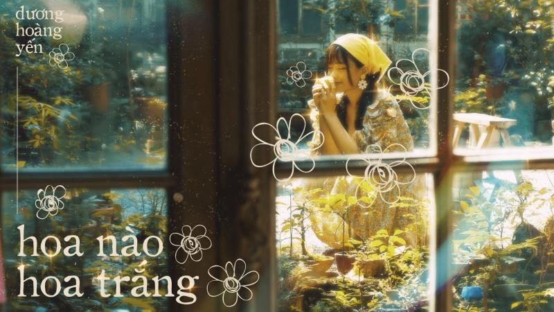 MV Hoa nào hoa trắng của Dương Hoàng Yến thu hút với giai điệu sâu lắng, hình ảnh ngọt ngào, trong veo