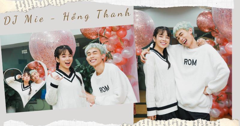 DJ Mie - Hồng Thanh: Thứ nhớ nhất về nhau là bịch xôi 20 ngàn - nồi mắm ruốc ăn cả tuần mới hết 0