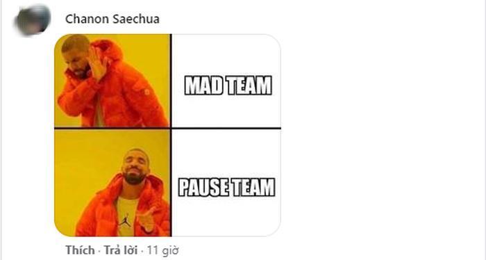 'Không phải MAD Team, Pause team mới đúng'