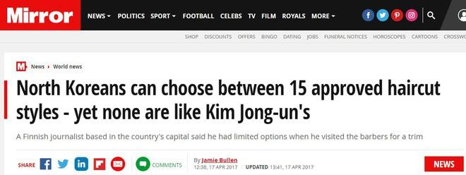 Tờ Daily Mail và Mirror từng vô cùng bất ngờ trước quy định phụ nữ và nam giới Triều Tiên chỉ được để đúng 15 kiểu tóc cụ thể nhưng lại không có kiểu tóc trứ danh của ông Kim Jong Un.