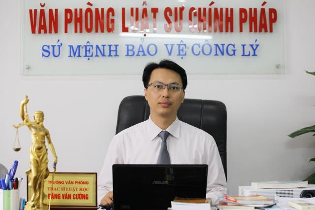 Thạc sĩ, luật sư Đặng Văn Cường - Trưởng văn phòng luật sư Chính Pháp - Đoàn LS TP Hà Nội.
