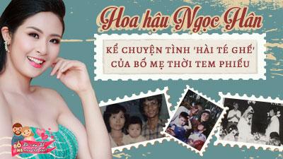 Hoa hậu Ngọc Hân kể chuyện tình 'hài té ghế' của bố mẹ thời tem phiếu