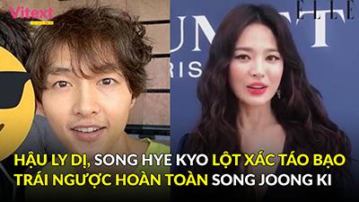 Hậu ly dị, Song Hye Kyo lột xác táo bạo trái ngược hoàn toàn với hình ảnh của Song Joong Ki