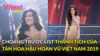 Choáng trước list thành tích của Tân Hoa hậu Hoàn vũ Việt Nam 2019 - Nguyễn Trần Khánh Vân