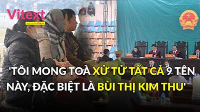 Chị gái nữ sinh giao gà: 'Tôi mong toà xử tử tất cả 9 tên này, đặc biệt là Bùi Thị Kim Thu'