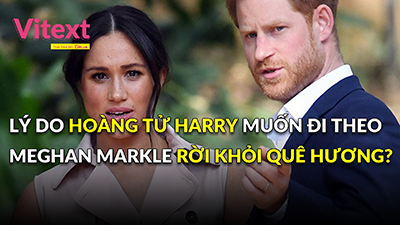 Lý do khiến Hoàng tử Harry muốn đi theo Meghan Markle rời khỏi quê hương?