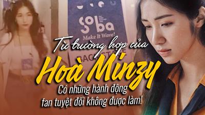 Từ trường hợp của Hoà Minzy: Có những hành động fan tuyệt đối không được làm!