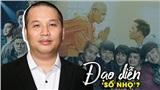 Quang Huy - vị đạo diễn 'mát tay' nhưng lần nào phim ra rạp cũng gặp nhiều trục trặc?