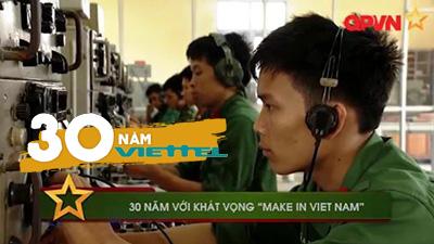 30 năm với khát vọng 'make in Vietnam'