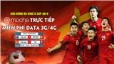 Xem trực tiếp các trận đấu của đội tuyển Việt Nam tại King's Cup 2019 trên ứng dụng Mocha