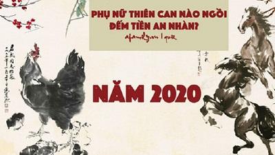 Năm Canh Tý 2020, phụ nữ sinh thiên can nào ngậm đắng nuốt cay bước qua gian khổ, người nào ngồi đếm tiền an nhàn yên vui?