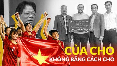 Tuyển nữ Việt Nam kiên quyết từ chối 500 triệu đồng dù được doanh nghiệp Đức Giang mang đến tận sân tập