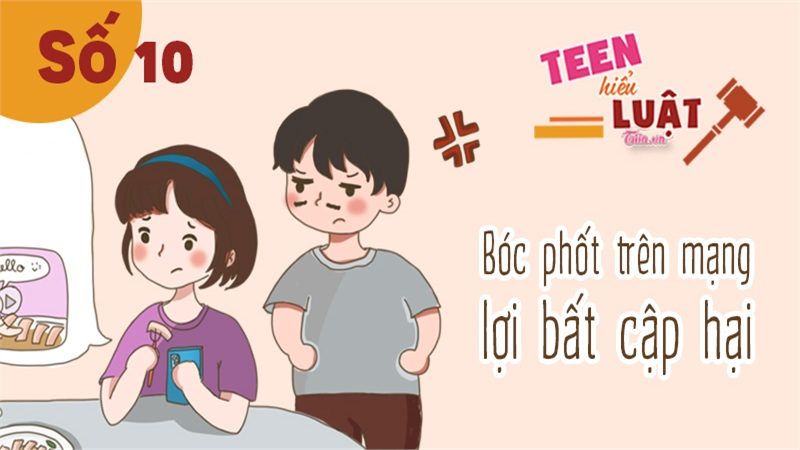 Teen hiểu Luật (số 10): 'Bóc phốt' trên mạng - Gậy ông đập lưng ông