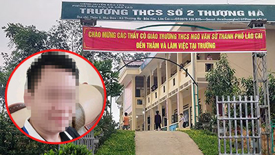 Vụ nữ sinh lớp 8 mang bầu ở Lào Cai: Thầy giáo khai báo thành khẩn, rất ăn năn hối lỗi