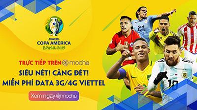 Xem trực tiếp Copa America 2019 trên Mocha miễn phí data 3G/4G