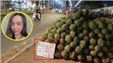 Kêu gọi giải cứu sầu riêng ở Sài Gòn giá 70k/kg, cô gái lập tức bị chỉ trích: 'Lợi dụng giải cứu để bán hàng thì nói'