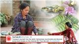 Chủ nhân kênh 'Ẩm thực mẹ làm' xúc động khi được Youtube giới thiệu tới cộng đồng quốc tế: Hữu xạ tự nhiên hương