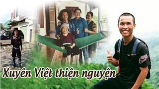9X đi bộ xuyên Việt không có một xu dính túi, quyên góp hơn 100 triệu ủng hộ trẻ em nghèo vùng cao