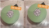 Đặt chiếc bánh sinh nhật với hình hoa cúc kèm lời nhắn ngọt ngào, cô gái nhận thành quả 'chuẩn yêu cầu' mà vẫn tức tím mặt