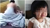 Kiểm tra camera, mẹ choáng váng rồi hối hận không kịp khi thấy hành động ghê tởm của nữ giúp việc trước mặt con gái 2 tuổi