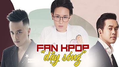 Sao Việt và những phát ngôn 'đụng chạm' khi nói về K-pop