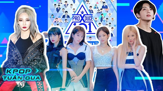 Kpop tuần qua: NSX Produce 101 thừa nhận gian lận phiếu bầu, CL rời YG, BlackPink tiếp tục nhận thành tích mới