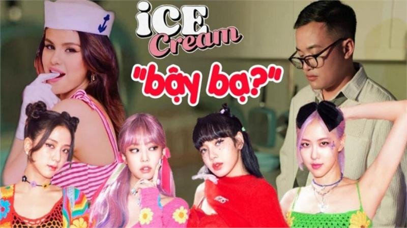 Ice Cream (BlackPink - Selena Gomez) ngọt ngào hết chỗ chê nhưng sao thành viên Da LAB lại nhận xét... 'bậy thế'?