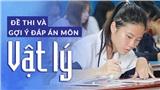 Đề thi và Gợi ý đáp án môn Vật lý THPT Quốc gia 2019