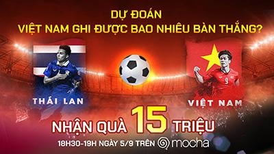Bạn đoán Việt Nam ghi mấy bàn đánh bại người Thái? Dự đoán nhận giải thưởng 15 triệu đồng